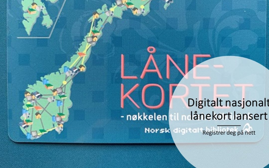 Digitalt, nasjonalt lånekort er lansert