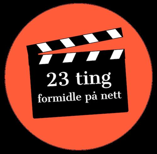 23 ting om å formidle på nett